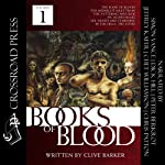 The Books of Blood, Volume 1 (       UNABRIDGED) by Clive Barker Narrated by Simon Vance, Dick Hill, Peter Berkrot, Jeffrey Kafer, Chet Williamson, Chris Patton