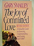 The Joy of Committed Love (0310449014) by Smalley, Gary