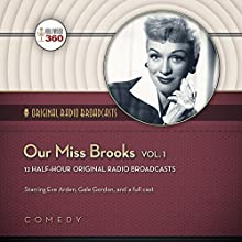 Our Miss Brooks, Vol. 1  by Hollywood 360, CBS Radio Narrated by Eve Arden, Gale Gordon