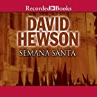 Semana Santa (       UNABRIDGED) by David Hewson Narrated by Sean Barrett