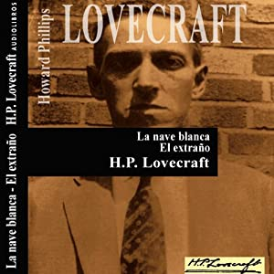 La nave blanca y El extraño [The White Ship and The Stranger] | [H. P. Lovecraft]