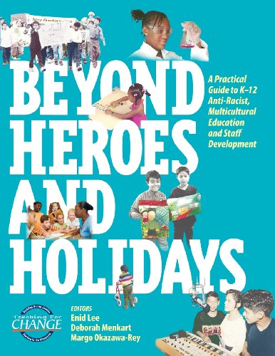 Beyond Heroes and Holidays: A Practical Guide to K 12 Anti Racist, Multicultural Education and Staff Development (Staff Development compare prices)