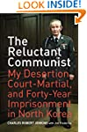 The Reluctant Communist: My Desertion...