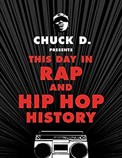 Book Cover: Chuck D Presents This Day in Rap and Hip-Hop History