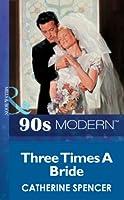 Three Times A Bride (Mills & Boon Vintage 90s Modern)
