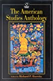 The American Studies Anthology (American Visions: Readings in American Culture)