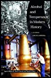 img - for Alcohol and Temperance in Modern History: An International Encyclopedia by Blocker, Jack S., Fahey, David M., Tyrrell, Ian R. (2003) Hardcover book / textbook / text book