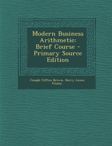 Modern Business Arithmetic: Brief Course