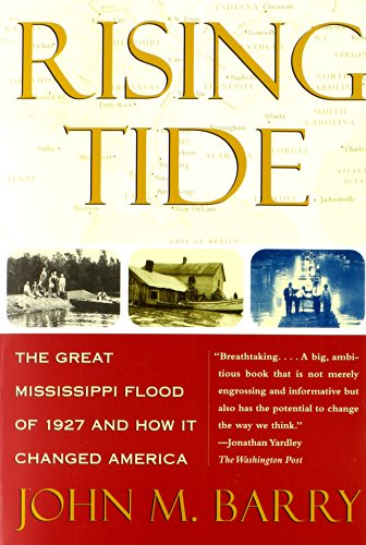 Rising Tide: The Great Mississippi Flood of 1927 and How...