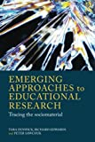 img - for Emerging Approaches to Educational Research: Tracing the Socio-Material book / textbook / text book