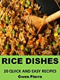 Rice Dishes: 20 Quick and Easy Recipes