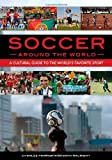 Charles Parrish Soccer Around the World: A Cultural Guide to the World's Favorite Sport