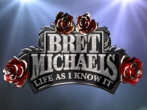 Bret Michaels: Life As I Know It Season 1