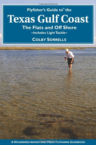Flyfisher's Guide to the Texas Coast: Includes Light Tackle (Flyfisher's Guides)