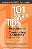 img - for 101 Weight Loss Tips for Preventing and Controlling Diabetes book / textbook / text book