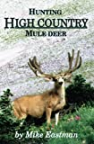 img - for Hunting High Country Mule Deer book / textbook / text book