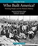 img - for Who Built America? Vol. 1: Working People and the Nation's History by American Social History Project (2007-12-21) book / textbook / text book