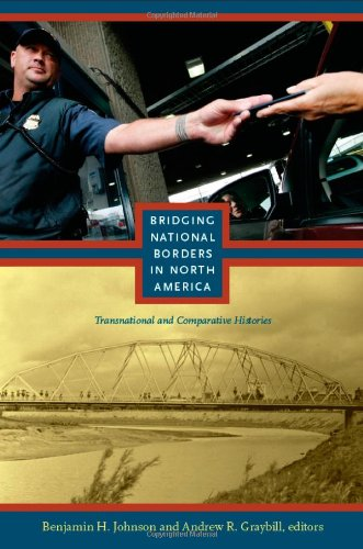 Bridging National Borders in North America: Transnational and Comparative Histories (American Encounters/Global Interact