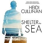 Shelter the Sea: The Roosevelt, Book 2   Cullinan Heidi