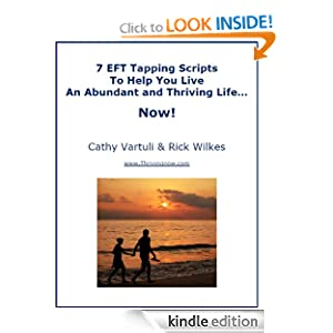 7 EFT Tapping Scripts To Help You Live An Abundant and Thriving Life... Now! Cathy Vartuli and Rick Wilkes