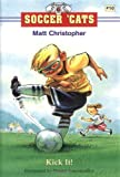 Soccer Cats: Kick It! (0316076600) by Christopher, Matt