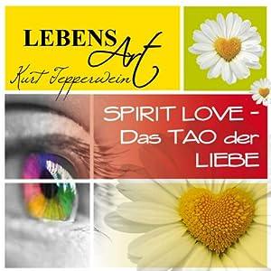Lebensart: Spirit Love - Das Tao der Liebe Hörbuch
