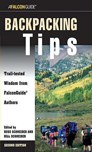 Backpacking Tips: Trail-Tested Wisdom From Falconguide Authors (How To Climb Series)