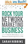 Rock Your Network Marketing Business:...