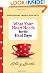 What Your Heart Needs for the Hard Da...