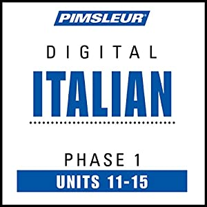 Italian Phase 1, Unit 11-15: Learn to Speak and Understand Italian with Pimsleur Language Programs | [ Pimsleur]
