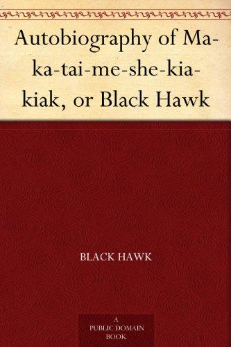 autobiography-of-ma-ka-tai-me-she-kia-kiak-or-black-hawk