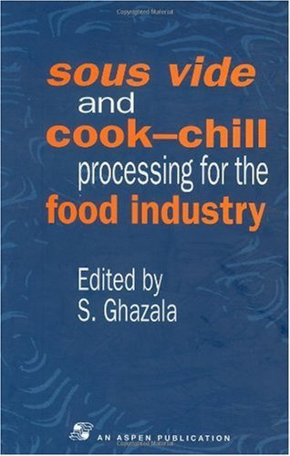 Sous Vide and Cook-Chill Processing for the Food Industry (Chapman & Hall Food Science Book)