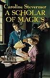 A Scholar of Magics (A College of Magics Book 2)