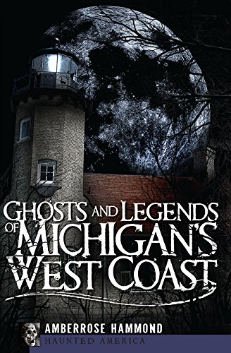Ghosts and Legends of Michigan's West Coast (Haunted America) (Paranormal America compare prices)