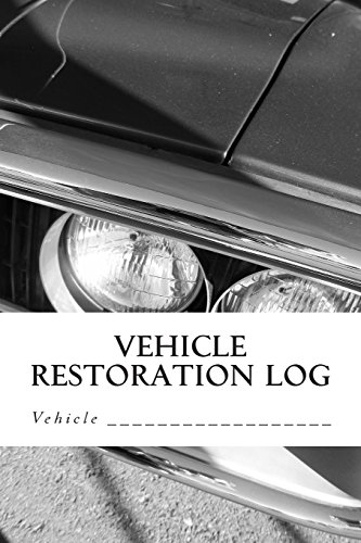 Vehicle Restoration Log: Vehicle Cover 6 (S M Car Journals)