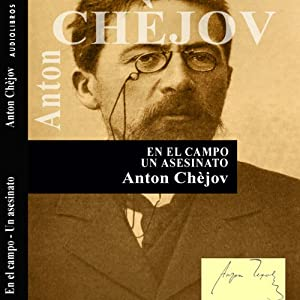 En el campo y Un asesinato ['In the Field' and 'Murder'] | [Anton Chèjov]