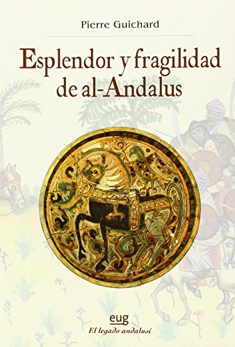 Esplendor y fragilidad de al-Andalus (HISTORIA)