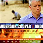 Dispatches from the Edge | Anderson Cooper