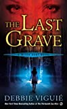 The Last Grave: A Witch Hunt Novel by Debbie Viguie
