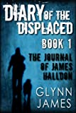 img - for Diary of the Displaced - Book 1 - The Journal of James Halldon book / textbook / text book