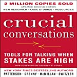 Crucial Conversations: Tools for Talking When Stakes Are High, Second Edition | Kerry Patterson