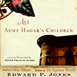 All Aunt Hagar's Children: Selected Stories | Edward P. Jones