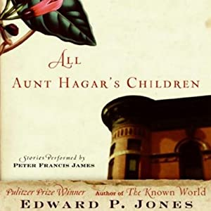 All Aunt Hagar's Children: Selected Stories | [Edward P. Jones]