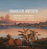 img - for Traveler Artists: Landscapes of Latin America from the Patricia Phelps de Cisneros Collection book / textbook / text book