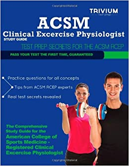 ACSM Clinical Exercise Physiologist Study Guide: Test Prep ...