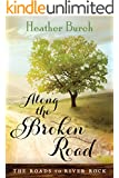 Along the Broken Road (The Roads to River Rock Book 1)