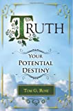 img - for Truth - Your Potential Destiny book / textbook / text book