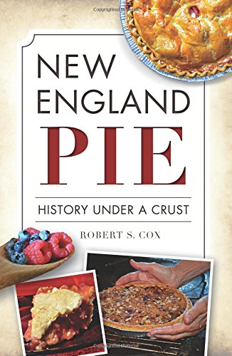 New England Pie: (American Palate) by Robert S. Cox
