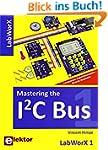 LabWorX / Mastering the I�C Bus: Stra...