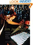 Jim Jarmusch: Music, Words and Noise